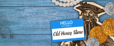 A pirate with a name badge that reads 'Old Henry Slime'.