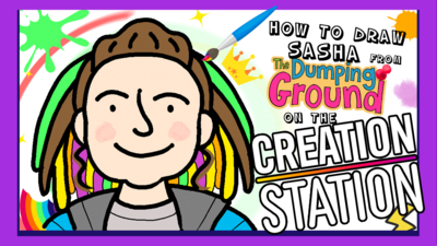 The Dumping Ground - Draw Sasha on the Creation Station