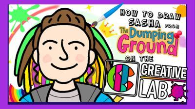 The Dumping Ground - Draw Sasha on CBBC Creative Lab