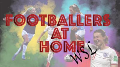 Match of the Day Kickabout - Footballers at Home WSL Special