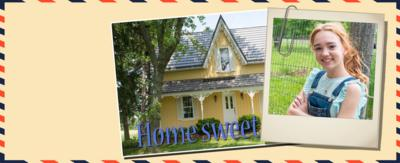 A girl in a Polaroid smiling (Holly Hobbie) next to a postcard, showing the a yellow house, which says 'Home sweet home'.
