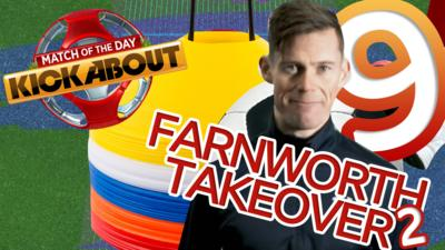 Match of the Day Kickabout - Skills in Your Garden: Farnworth Takeover 2