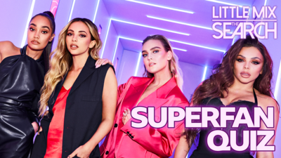 Little Mix The Search - Superfan Quiz: Little Mix The Search