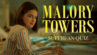 Malory Towers - Superfan Quiz: Malory Towers