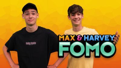 CBBC - Max & Harvey FOMO