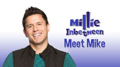 Millie Inbetween - Meet Mike