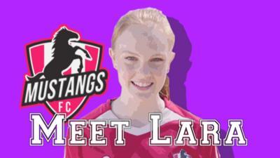 Mustangs FC - Meet Mustangs FC's Lara