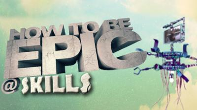 How To Be Epic @ Everything - How to be Epic @... Skills