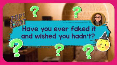 Text reads 'Have you ever faked it and wished you hadn\u2019t?'