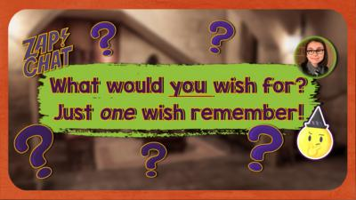 Text reads 'What would you wish for? Just one wish remember!'
