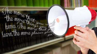 \u201CThe more that you read, the more things you will know. The more that you learn, the more places you\u2019ll go.\u201D