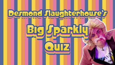 Saturday Mash-Up! - Desmond Slaughterhouse's Quiz