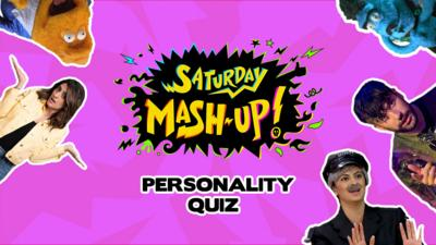 Saturday Mash-Up! - Mash-Up Personality Quiz