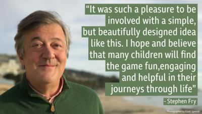 "Photo of Stephen Fry with the quote ""It was such a pleasure to be involved with a simple, but beautifully designed idea like this. I hope and believe that many children will find the game fun, engaging and helpful in their journeys through life.""."