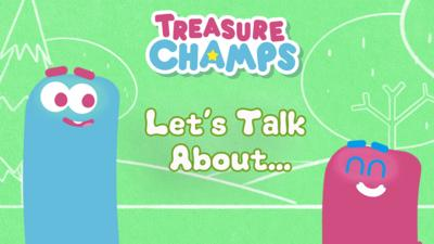 Treasure Champs - Let's Talk About...