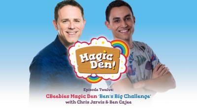 CBeebies Radio - CBeebies Magic Den – Ben's Big Challenge