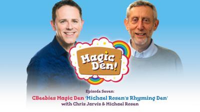 CBeebies Radio - CBeebies Magic Den – Michael Rosen's Rhyming Den