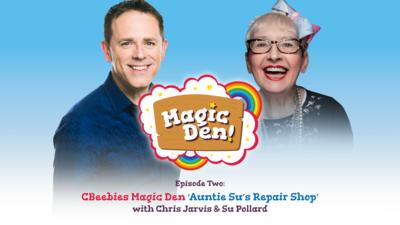 CBeebies Radio - CBeebies Magic Den – Auntie Su's Repair Shop