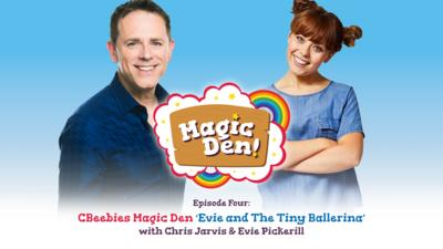 CBeebies Radio - CBeebies Magic Den – Evie And The Tiny Ballerina