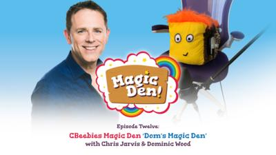 CBeebies Radio - CBeebies Magic Den – Dom's Magic Hat