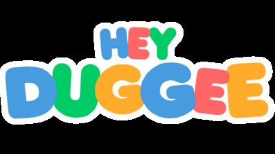 Hey Duggee.