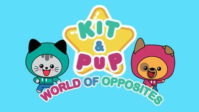 Kit & Pup - Kit & Pup: World of Opposites