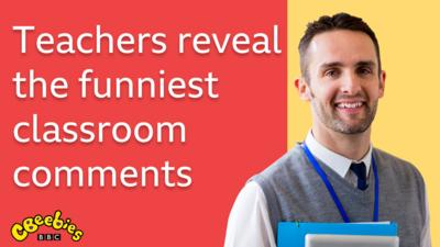 Teachers reveal the funniest classroom comments