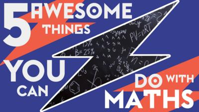 5 Awesome things you can do with Maths