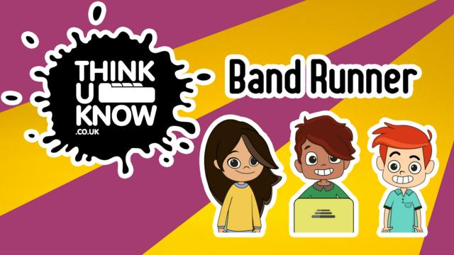 Play The Thinkuknow Band Runner Game Own It Bbc