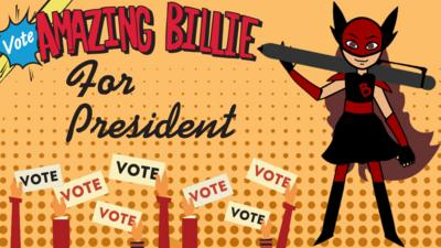Cartoon Campaign Poster saying 'vote for Billie'