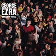 George Ezra - Blame It On Me Mp3