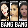 Jessie J, Ariana Grande & Nicki Minaj - Bang Bang Mp3