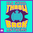 Throw Back Old Skool Anthems