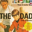 How It Works: The Dad: The Album
