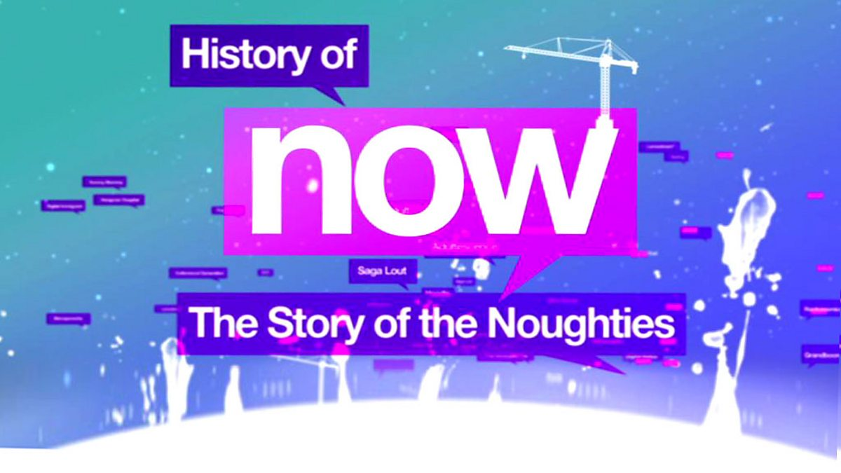 BBC Two - History of Now: The Story of the Noughties
