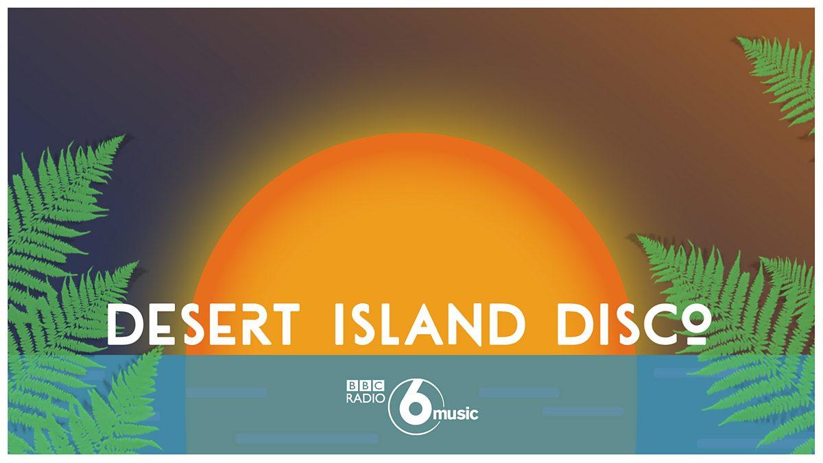 BBC Radio 6 Music - Lauren Laverne, Desert Island Disco, A