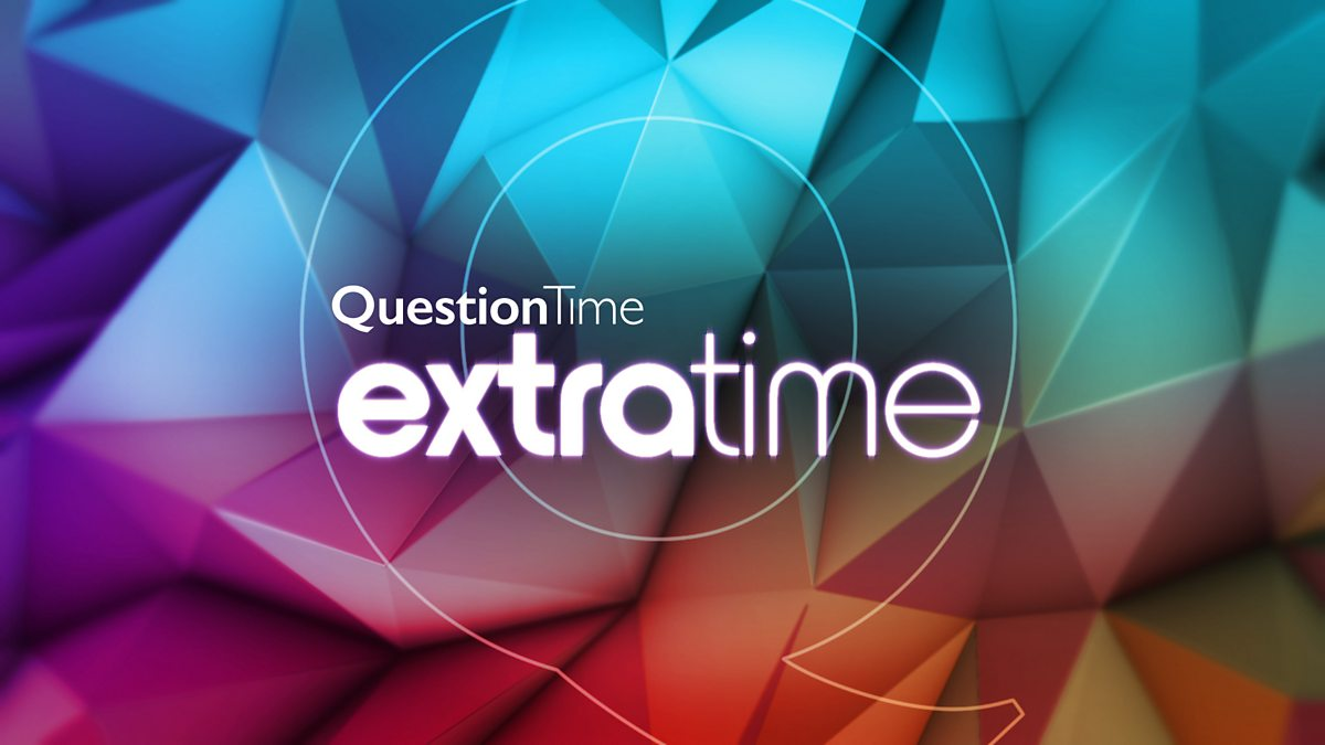 Question Time Extra Time. Reaction to the BBC's ...