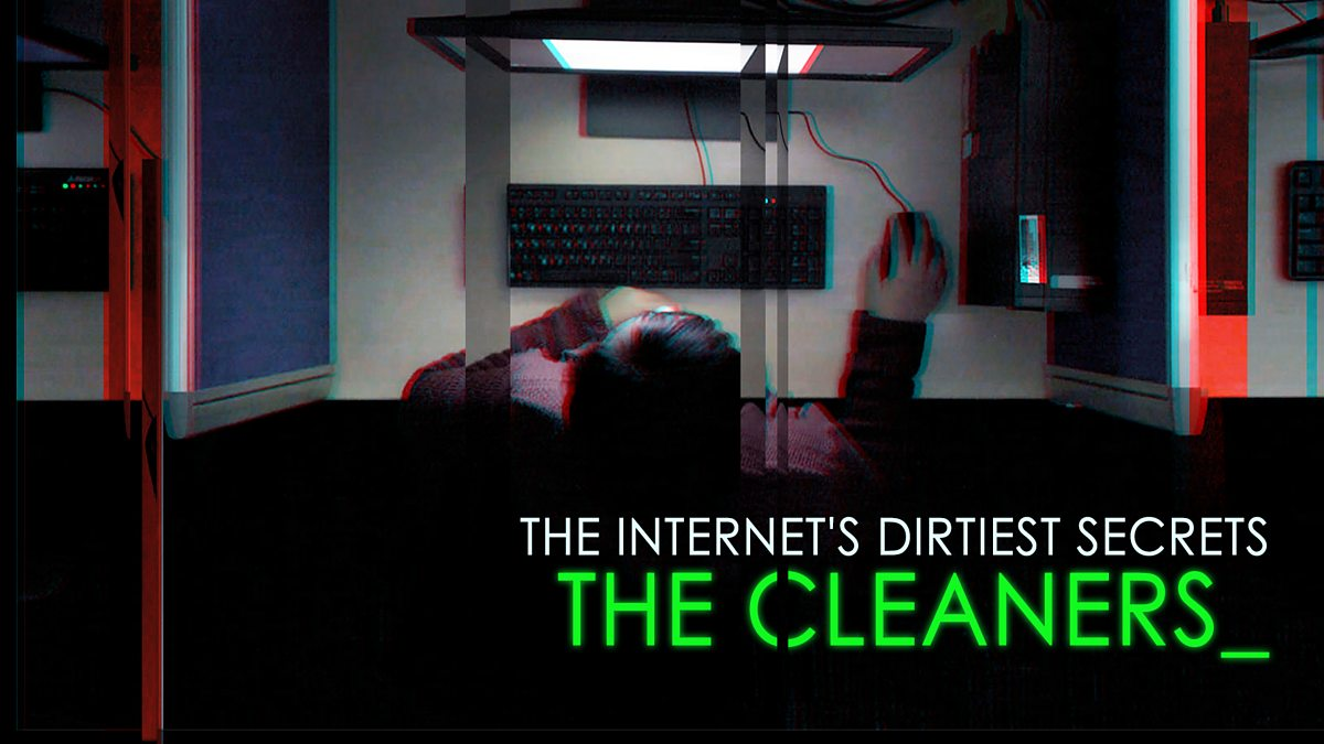 bbc.co.uk - Storyville - The Internet's Dirtiest Secrets: The Cleaners