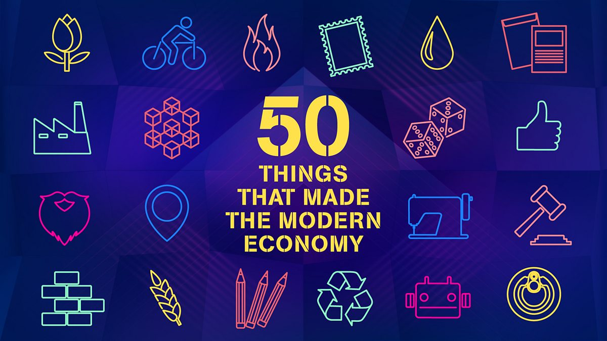 BBC World Service - 50 Things That Made the Modern Economy