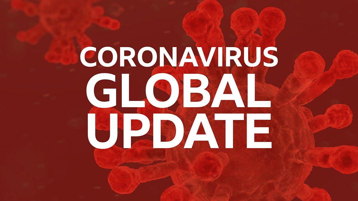 BBC World Service - Coronavirus Global Update, Global ...