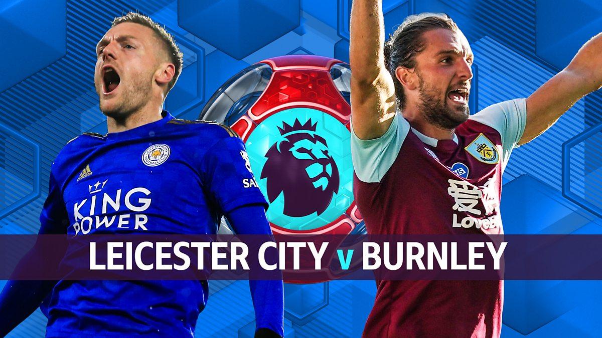 Burnley vs Leicester: Prediction, Lineups, Team News, Betting Tips & Match Previews