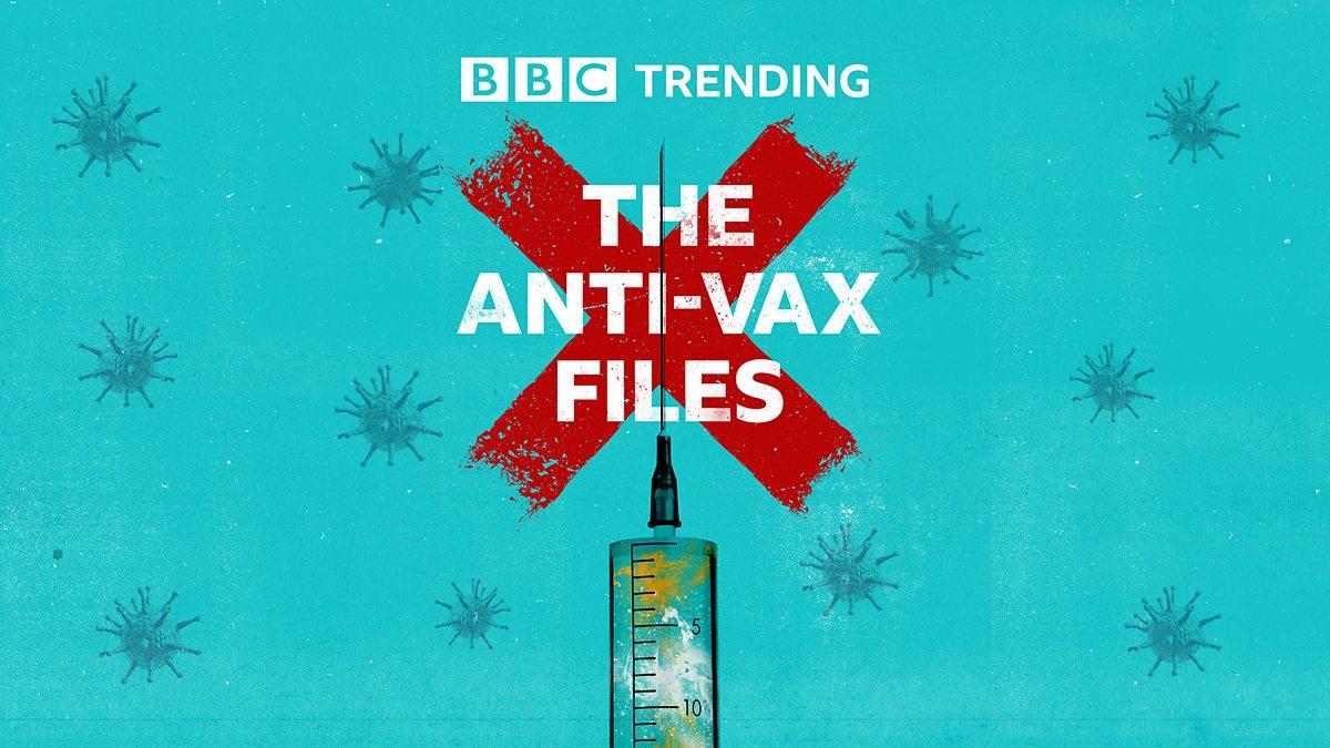 BBC World Service - Trending, The Anti-Vax Files