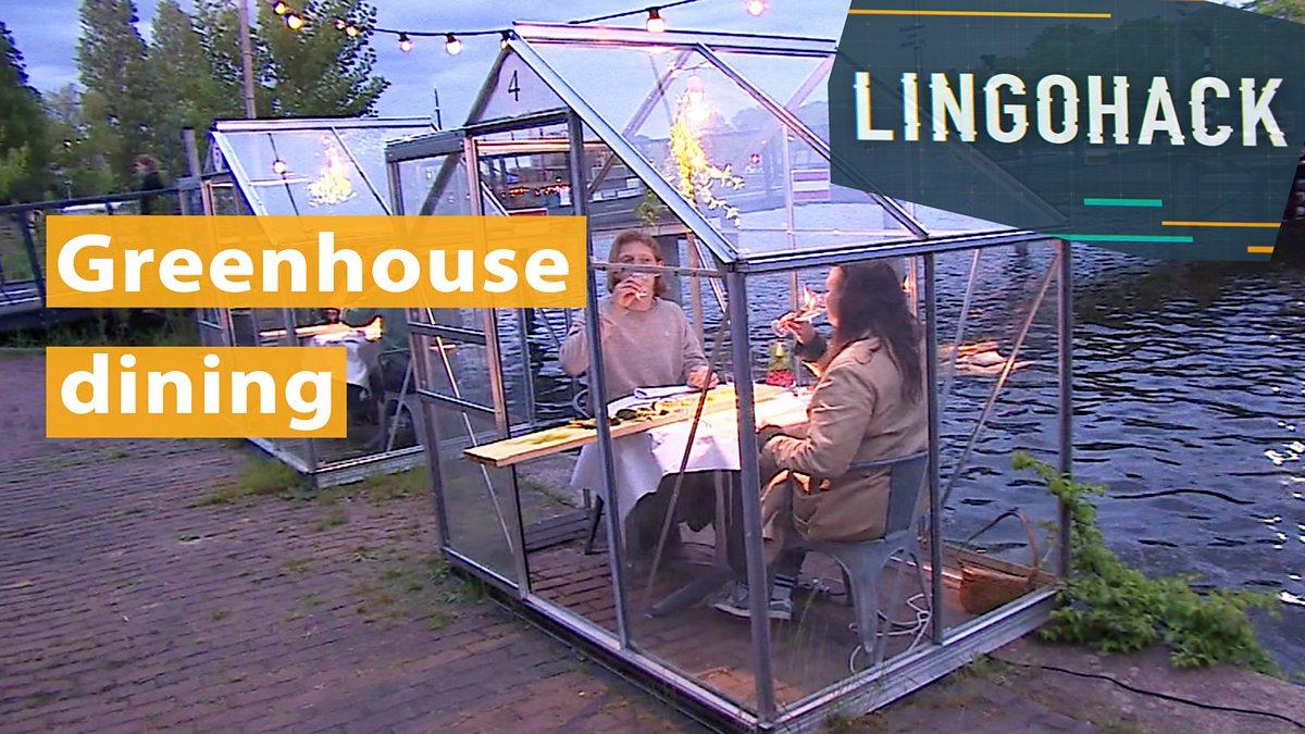 Bbc Learning English Lingohack Greenhouse Dining