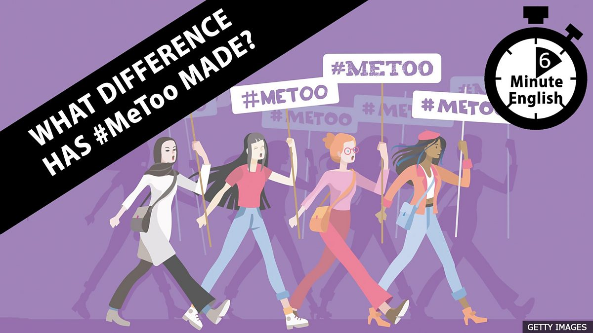 Bbc Learning English 6 Minute English What Difference Has Metoo Made
