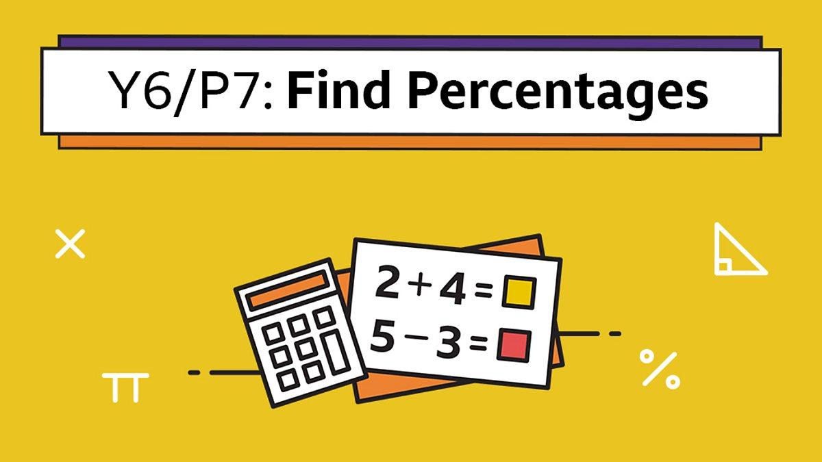 Find Percentages Of Amounts Year 6 P7 Maths Home Learning With Bbc Bitesize Bbc Bitesize [ 675 x 1200 Pixel ]