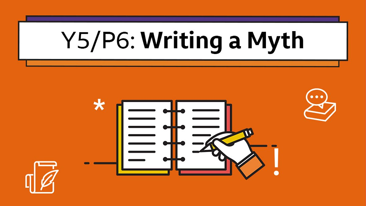 Writing a myth - Year 5 - P5 - English - Home Learning with BBC