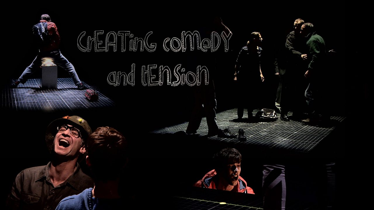 Creating Comedy and Tension