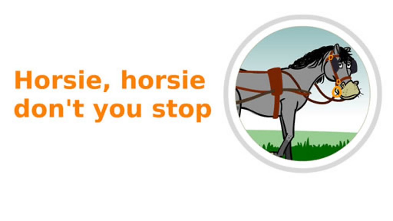 Horsie, horsie don't you stop
