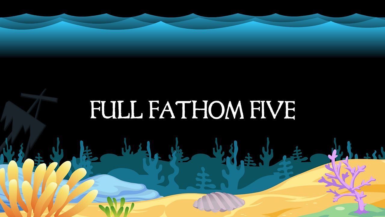Song 7: 'Full Fathom Five'