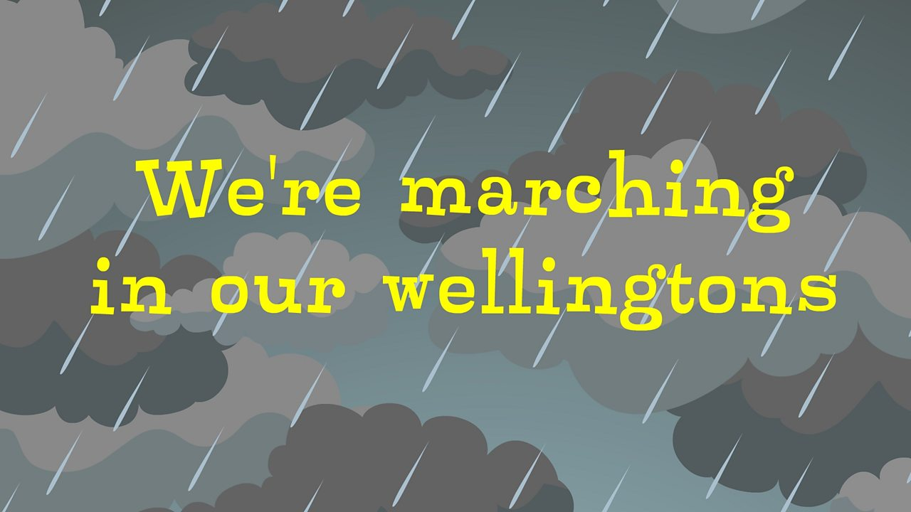 We're marching in our wellingtons